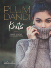 Plum Dandi Knits: Simple Designs for Luxury Yarns Cover Image