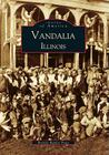 Vandalia (Images of America (Arcadia Publishing)) Cover Image