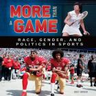More Than a Game: Race, Gender, and Politics in Sports Cover Image