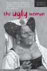 Ugly Woman: Transgressive Aesthetic Models in Italian Poetry from the Middle Ages to the Baroque (Toronto Italian Studies) Cover Image