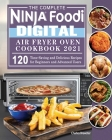 The Complete Ninja Foodi Digital Air Fry Oven Cookbook 2021 Cover Image