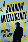 A Shadow Intelligence (An Elliot Kane Thriller) Cover Image