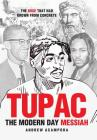 Tupac: The Modern Day Messiah: The Rose That Had Grown from Concrete Cover Image
