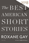 The Best American Short Stories 2018 (The Best American Series ®) Cover Image