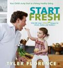 Start Fresh: Your Child's Jump Start to Lifelong Healthy Eating: A Cookbook Cover Image