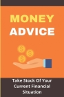 Money Advice: Take Stock Of Your Current Financial Situation: Ways To Get Financially Fit Cover Image