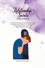 Relationship Secrets For Couple: Learn how easy can be identify couple problems and solve it. Avoid Anxiety, overthinking and master anti depression t Cover Image