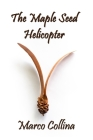 The Maple Seed Helicopter Cover Image
