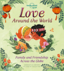 Love Around World: Family and Friendship Around the World Cover Image