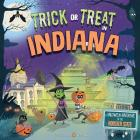 Trick or Treat in Indiana: A Halloween Adventure in the Hoosier State Cover Image