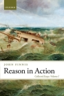 Reason in Action: Collected Essays (Collected Essays of John Finnis) Cover Image