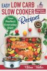 Easy Low Carb Slow Cooker Recipes: Best Healthy Low Carb Crock Pot Recipe Cookbook for Your Perfect Everyday Diet! (low carb chicken soup, ribs, pork Cover Image