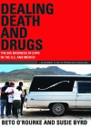 Dealing Death and Drugs: The Big Business of Dope in the U.S. and Mexico: An Argument to End the Prohibition of Marijuana (Cinco Puntos Checkpoint) Cover Image