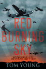 Red Burning Sky: A WWII Novel Inspired by the Greatest Aviation Rescue in History Cover Image