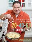 Emeril 20-40-60: Fresh Food Fast Cover Image