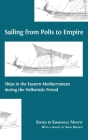 Sailing from Polis to Empire: Ships in the Eastern Mediterranean during the Hellenistic Period Cover Image