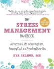 The Stress Management Handbook: A Practical Guide to Staying Calm, Keeping Cool, and Avoiding Blow-Ups Cover Image