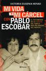 Mi Vida Y Mi Carcel Con Pablo Escobar Cover Image