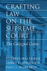 Crafting Law on the Supreme Court: The Collegial Game Cover Image