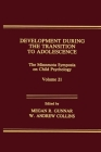 Development During the Transition to Adolescence: The Minnesota Symposia on Child Psychology, Volume 21 Cover Image