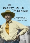 In Beauty It Is Finished: Reflections on the Life and Work of Oliver La Farge Cover Image