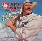 Casey at the Bat: A Ballad of the Republic Sung in the Year 1888 Cover Image