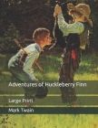 Adventures of Huckleberry Finn: Large Print Cover Image