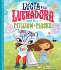 Lucia the Luchadora and the Million Masks Cover Image