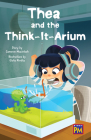 Thea and the Think-It-Arium: Leveled Reader Ruby Level 27 Cover Image