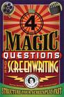 Four Magic Questions of Screenwriting: How to Structure Your Screenplay Fast Cover Image