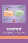 Learn Vietnamese through Conversations with Mai: Học tiếng Việt qua đối thoại với Mai Cover Image