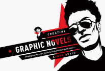 Creating Graphic Novels: Adapting and Marketing Stories for a Multimillion-Dollar Industry Cover Image