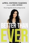 Better Than Ever: Get Your Happy Back, Stress Less, and Enjoy Every Day Cover Image