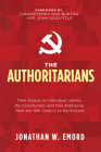 The Authoritarians: Their Assault on Individual Liberty, the Constitution, and Free Enterprise from the 19th Century to the Present Cover Image