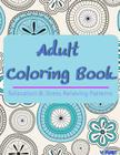 Adult Coloring Book: Coloring Books For Adults, Coloring Books for Grown ups: Relaxation & Stress Relieving Patterns Cover Image