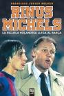 RInus Michels: La escuela holandesa llega al Barça Cover Image