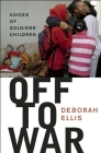 Off to War: Voices of Soldiers' Children Cover Image