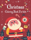 CHRISTMAS Coloring Book For Kids: Fun Children's Christmas Gift or Present for Toddlers & Kids, Children and Preschoolers To Enjoy This Holiday Season Cover Image