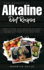 The Essential Alkaline Diet Recipes: 2 Books In 1: Explore 50+ Delicious Recipes and a Perfect Meal Plan to Lose Weight, Increase Energy and Heal Your Cover Image