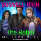 The Rebel (Roswell High #8) Cover Image