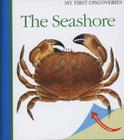 The Seashore (My First Discoveries #13) Cover Image