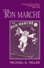 The Bon Marché: Bourgeois Culture and the Department Store, 1869-1920 Cover Image