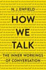 How We Talk: The Inner Workings of Conversation Cover Image