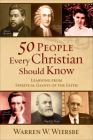 50 People Every Christian Should Know: Learning from Spiritual Giants of the Faith Cover Image