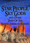 Star People, Sky Gods and Other Tales of the Native American Indians Cover Image