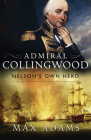 Admiral Collingwood: Nelson's Own Hero Cover Image
