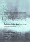 Redesigning the American Lawn: A Search for Environmental Harmony, Second Edition Cover Image