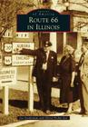 Route 66 in Illinois (Images of America (Arcadia Publishing)) Cover Image