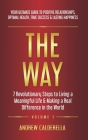 The Way: 7 Revolutionary Steps to Living a Meaningful Life & Making a Real Difference in the World. Your Ultimate Guide to Posi Cover Image