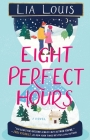 Eight Perfect Hours: A Novel Cover Image